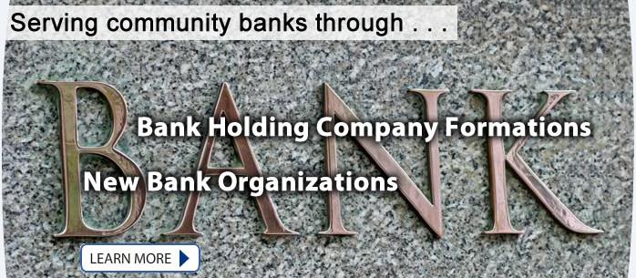 Bank Holding Company Formations & New Bank Organizations